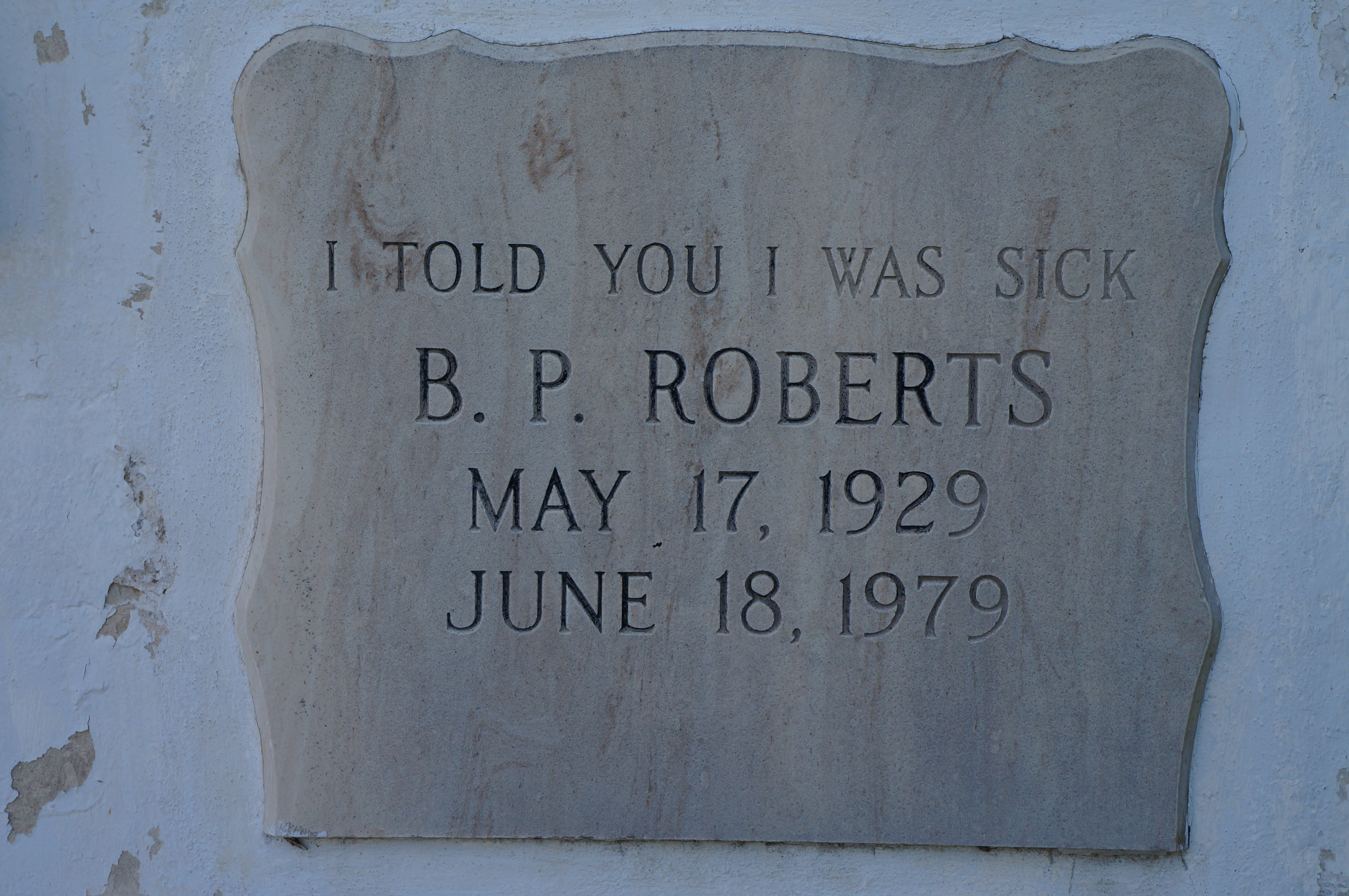 BP Roberts 1929-1979 I Told You I Was Sick 2