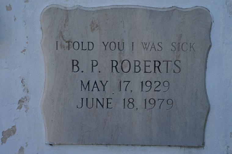 BP Roberts 1929-1979 I Told You I Was Sick 2